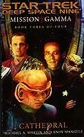 Mission Gamma Book Three: Cathedral (Star Trek: Deep Space Nine - Mission Gamma)