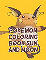 "Pokemon Coloring Book Sun And Moon: Pokemon Coloring Book Sun And Moon. Pokemon Coloring Books For Boys Ages 8-12. Awesome Pokemon Coloring Book. Fun Coloring Pages Featuring Your. Battle Scenes. 25 Pages, Size - 8.5"" x 11"""