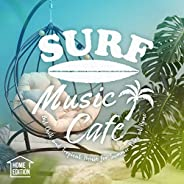 Surf Music Cafe: Home Edition ~おうちでリゾート・カフェChill & Tropical House