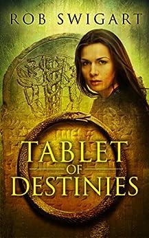 Tablet of Destinies: Lisa Emmer Historical Thriller #2 (The Lisa Emmer Series) by [Swigart, Rob]