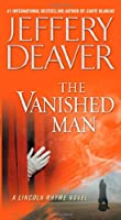 The Vanished Man (Lincoln Rhyme Novel)