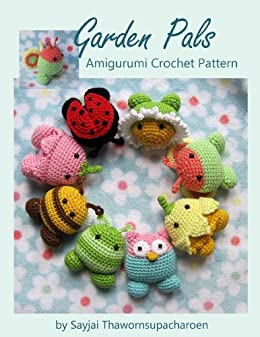Garden Pals Amigurumi Crochet Pattern (Easy Crochet Doll Patterns Book 10) by [Thawornsupacharoen, Sayjai]
