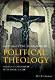 Wiley Blackwell Companion to Political Theology (Wiley Blackwell Companions to Religion)