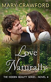 Love Naturally (A Hidden Beauty Novel Book 4) by [Crawford, Mary]