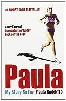 Paula: My Story So Far by Paula Radcliffe(2005-10-01)