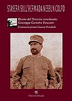 Stasera sull'Hermada nessun colpo: Diario di guerra del Tenente veterinario Giuseppe Carruba Toscano