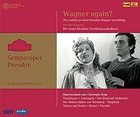ゼンパーオーパー・シリーズ 第3集 - 「再びワーグナー?」 (Semperoper Dresden Vol.3 / Wagner Again?) (3CD) [輸入盤]