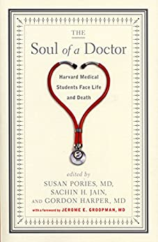 The Soul of a Doctor: Harvard Medical Students Face Life and Death by [Pories, Susan, Jain, Sachin H., Harper, Gordon]