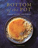 Bottom of the Pot: Persian Recipes and Stories 画像