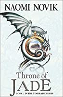 The Throne of Jade (Temeraire, Book 2) by Naomi Novik(1998-08-06)