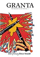 Granta 7: Best of Young British Novelists (Granta: The Magazine of New Writing)