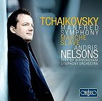 Tchaikovsky: Slavonic March - Manfred Symphony by City of Birmingham Symphony Orchestra
