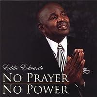 No Prayer No Power
