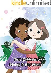 Tiny Differences Make A Big World: A Cute Simple Children's Story Book About Racism and Prejudice (English Edition)