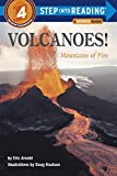 Volcanoes!: Mountains of Fire (Step Into Reading. Step 4 Book.)