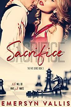 Sacrifice (The Fate Series Book 3) by [Vallis, Emersyn]