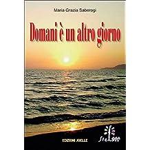Domani è un altro giorno (Italian Edition)