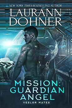 Mission: Guardian Angel (Veslor Mates Book 2) by [Dohner, Laurann]