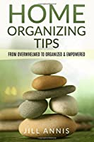 Home Organizing Tips: From Overwhelmed to Organized and Empowered [並行輸入品]
