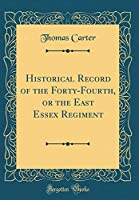 Historical Record of the Forty-Fourth, or the East Essex Regiment (Classic Reprint)