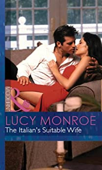 [Monroe, Lucy]のThe Italian's Suitable Wife (Mills & Boon Modern) (Italian Husbands, Book 8) (DiRinaldi Brothers series)