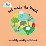 God Made The World: A Cuddly Crinkly Cloth Book