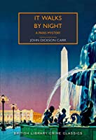 It Walks by Night: A Paris Mystery (British Library Crime Classics)