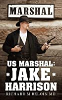 US Marshal:Jake Harrison