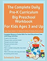 The Complete Daily Pre-K Curriculum Big Preschool Workbook For Kids Ages 3 and Up, Colors, Shapes, Numbers 1-10, Alphabet, Pre-Writing, Pre-Reading, Phonics and More: 482 Pages, Complete Resource Guide With Fun And Educational Over 1200 Easy Activities (Preschool Prep Activity Learning)