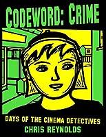 Codeword: Crime (Cinema Detectives)