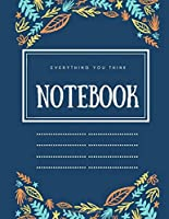 NOTEBOOK Everything you think: Lined Notebook Journal - 100 Pages - Large (8.5 x 11 inches)