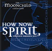 How Now Spirit Whither...