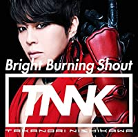 Bright Burning Shout(初回生産限定盤)(DVD付)