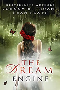 The Dream Engine by [Platt, Sean, Truant, Johnny B., Realm and Sands]