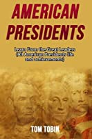 American Presidents: Learn from the Great Leaders