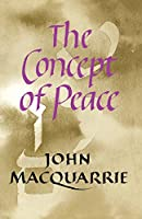 The Concept of Peace (Firth Lectures, 1972)
