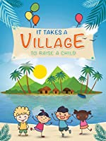 It Takes a Village to Raise a子ポスターアート印刷( 18x 24)