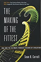 The Making of the Fittest: DNA and the Ultimate Forensic Record of Evolution by Sean B. Carroll(2007-09-17)