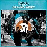 Trojan Ska: Ska-Ing West!