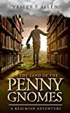 In The Land Of The Penny Gnomes: A Realmian Adventure (The Realmian Adventures Book 1) (English Edition)