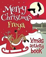 Merry Christmas Freya - Xmas Activity Book: (personalized Children's Activity Book)