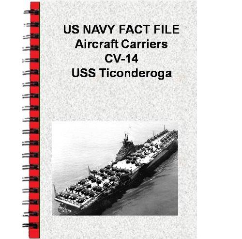 US NAVY FACT FILE Aircraft Carriers CV-14 USS Ticonderoga (English Edition)