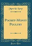 Pocket-Money Poultry (Classic Reprint)