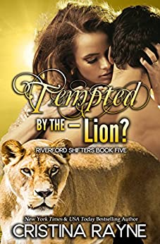 Tempted by the - Lion? (Riverford Shifters Book 5) by [Rayne, Cristina]