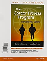 The Career Fitness Program: Exercising Your Options, Student Value Edition Plus NEW MyLab Student Success with Pearson eText (11th Edition)