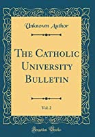 The Catholic University Bulletin Vol. 2 (Classic Reprint)【洋書】 [並行輸入品]