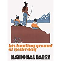 Advert American Native Grounds Hunting National Parks Art Print Poster Wall Decor 12X16 Inch 広告アメリカ人ネイティブ全国パークポスター壁デコ