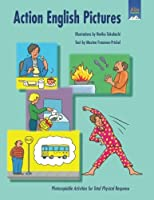 Action English Pictures: Photocopiable Activities for Total Physical Response