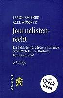 Journalistenrecht: Ein Leitfaden Fur Medienschaffende: Social Web, Online, Horfunk, Fernsehen und Print
