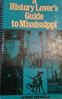A History Lover's Guide to Mississippi